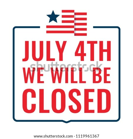 July 4th We Will Be Closed Stock Vector (Royalty Free) 1119961367