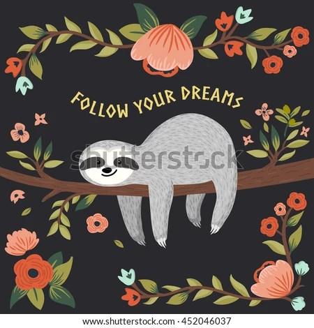 Cute Baby Sorry Hd Wallpaper Vector Follow Your Dreams Sloth Illustration Stock Vector