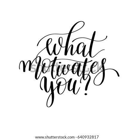 What Motivates Hand Lettering Positive Quote Stock Illustration - what motivates you