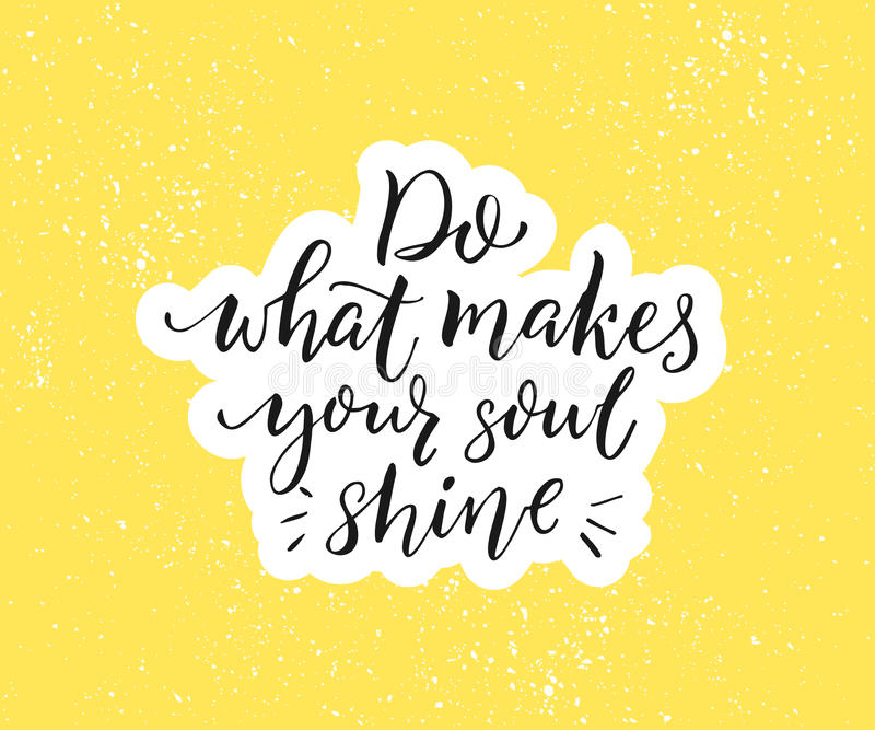 Do What Makes Your Soul Shine Positive Inspirational Quote Black
