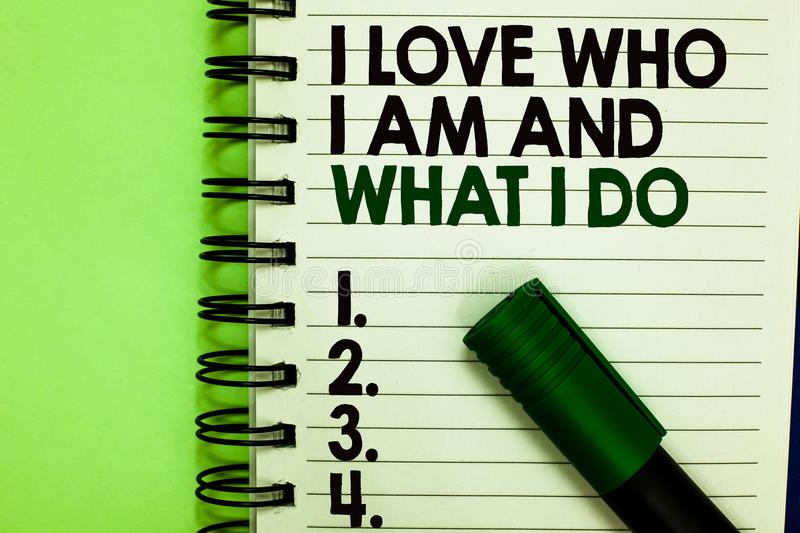 Handwriting Text I Love Who I Am And What I Do Concept Meaning High