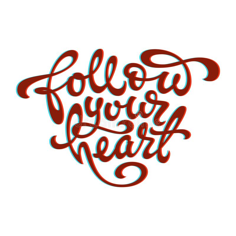 Quotation Of The Follow Your Heart In The Shape Of A Heart On A