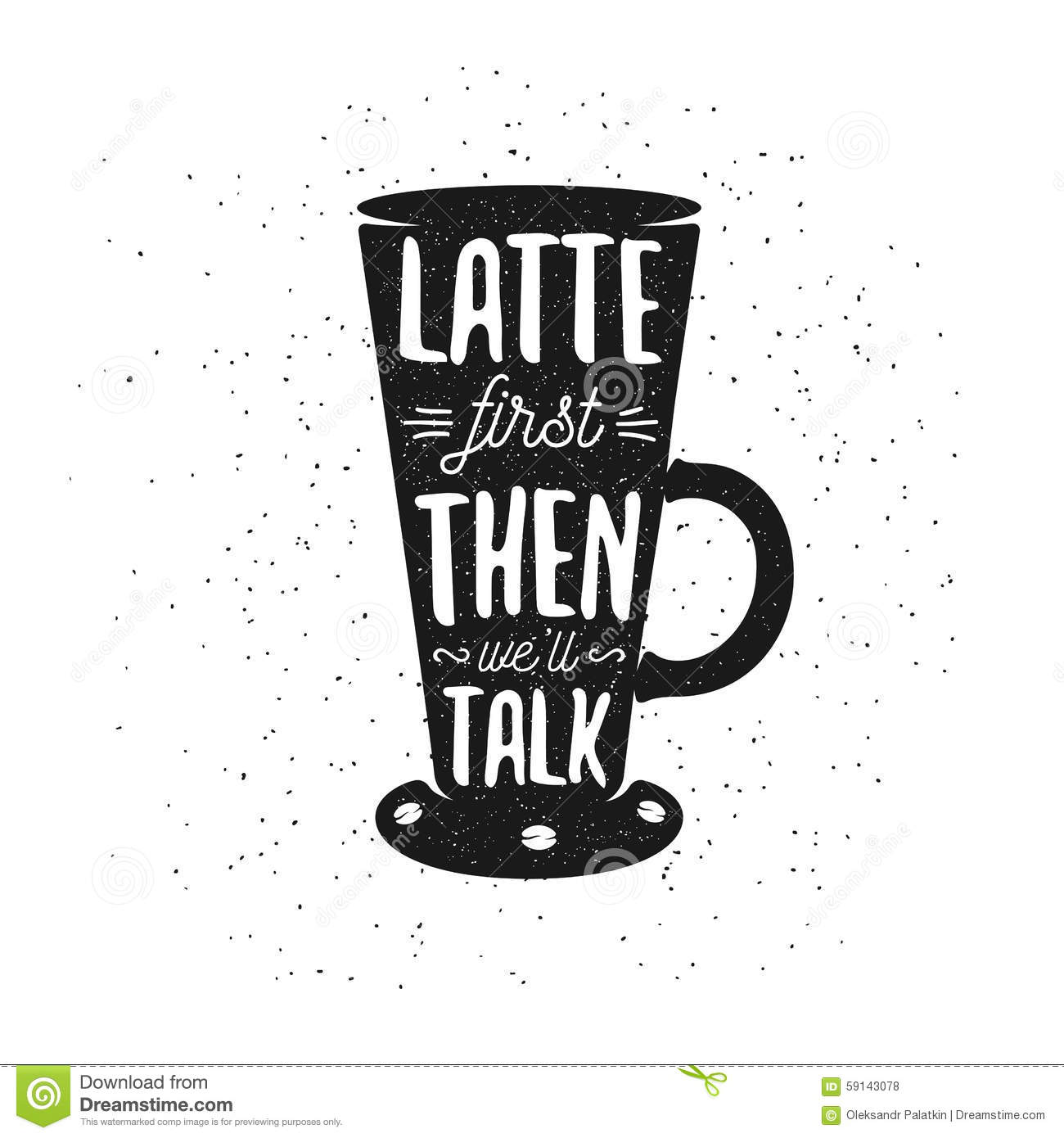 Coffee Latte Art Quotes Hand Drawn Typography Coffee Poster Stock Vector Image