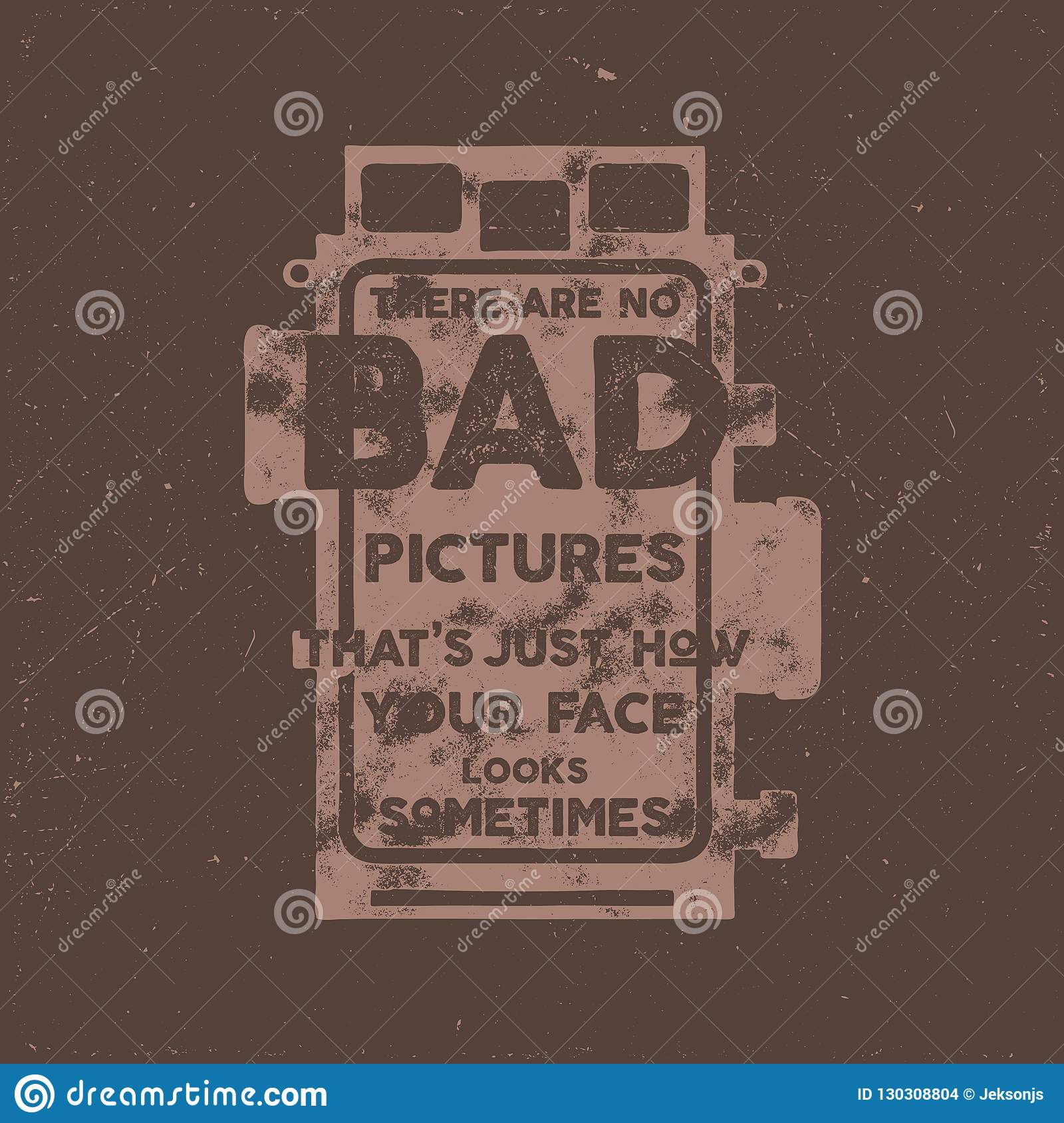 Bad Vintage Style Typography Poster With Old Style Camera And Quote There