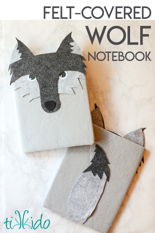Felt-Covered Wolf Notebook Tutorial Tikkido