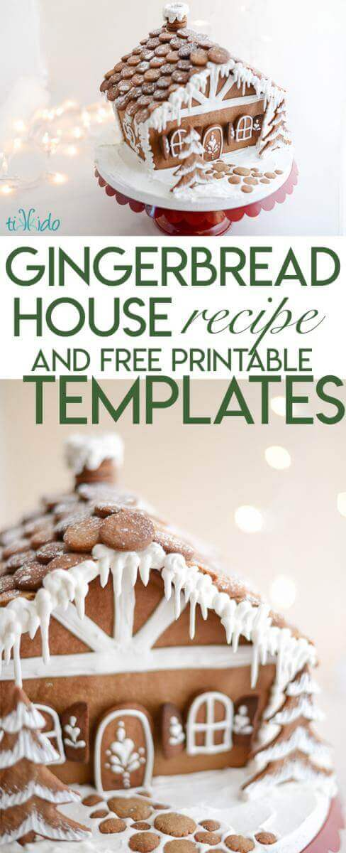 The BEST Gingerbread House Recipe and Printable Gingerbread House