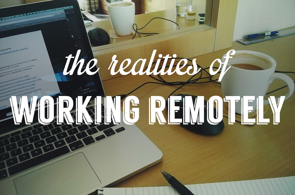 The realities of working remotely from home