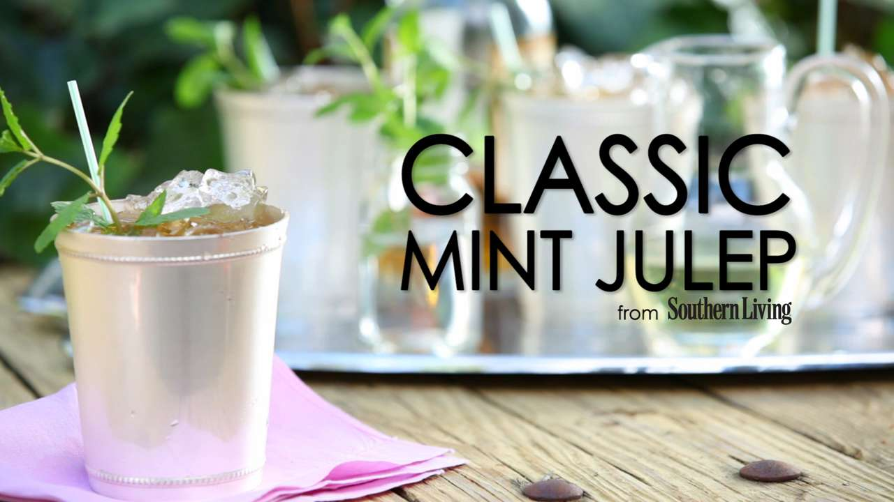 How To Make A Classic Mint Julep - Southern Living