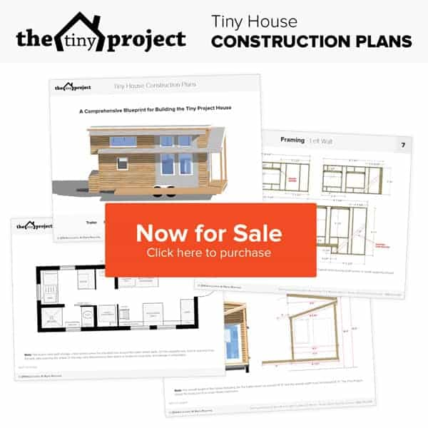 Tiny Project Tiny House Construction Plans Now For Sale - Click Here