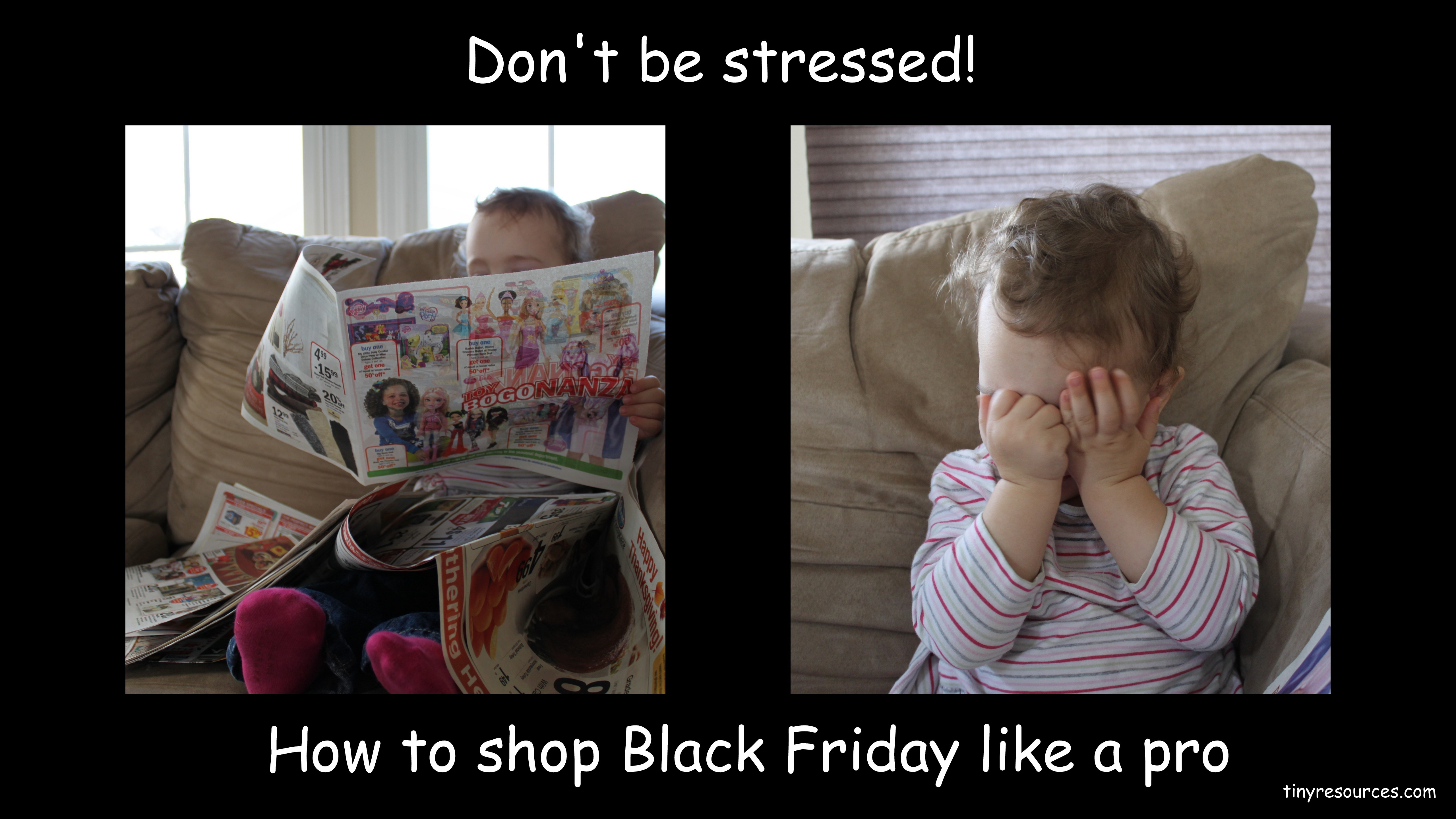 Don T Be Stressed How To Shop Black Friday Like A Pro Tiny Resources