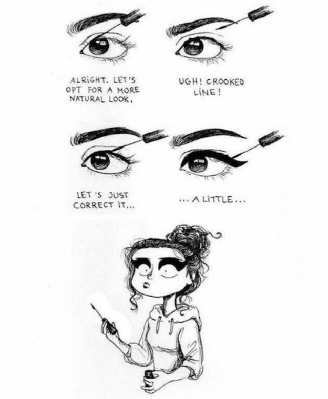 Messing up eyeliner struggles.