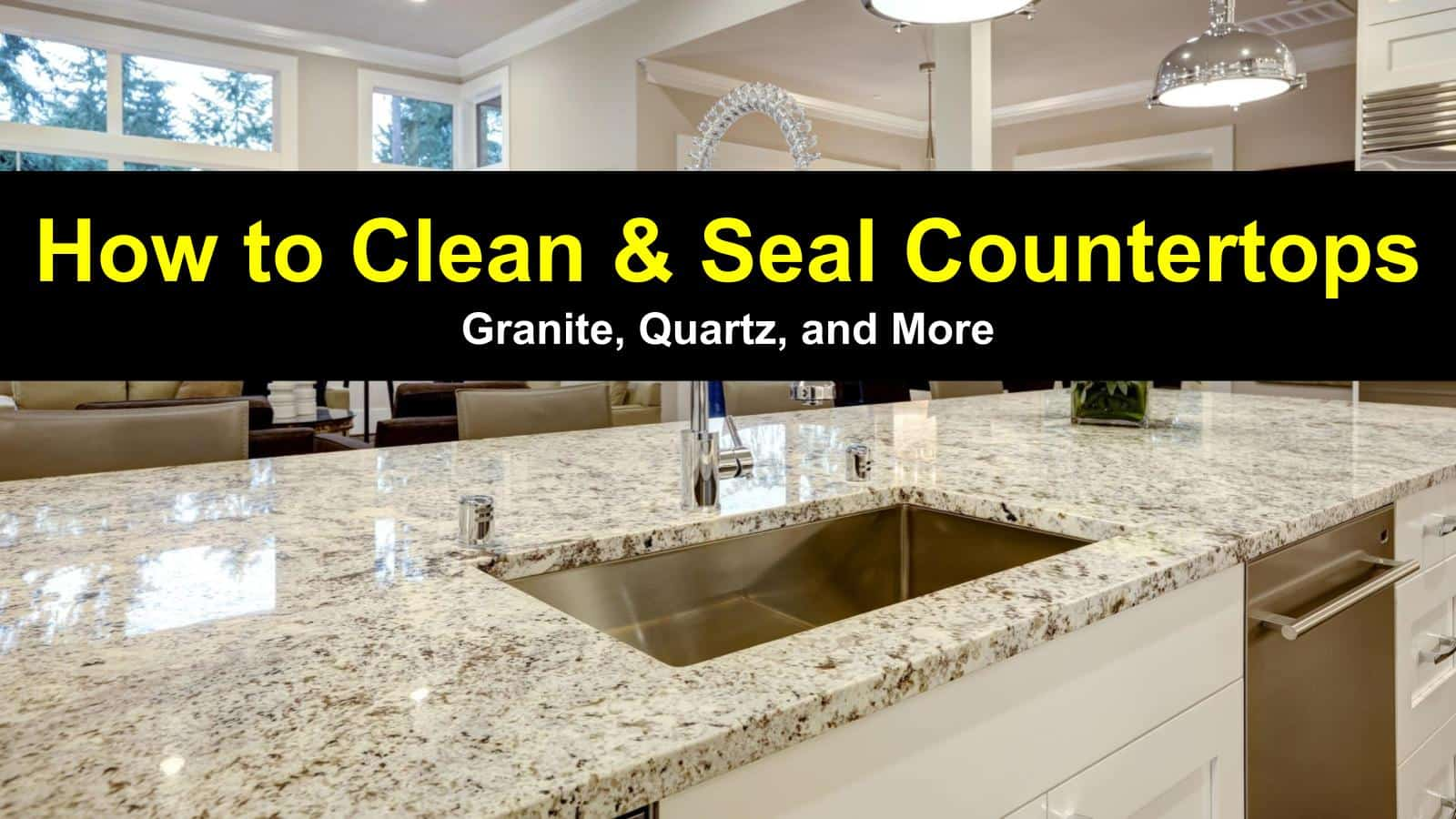 Natural Way To Clean Granite Countertops How To Clean And Seal Countertops Granite Quartz And More