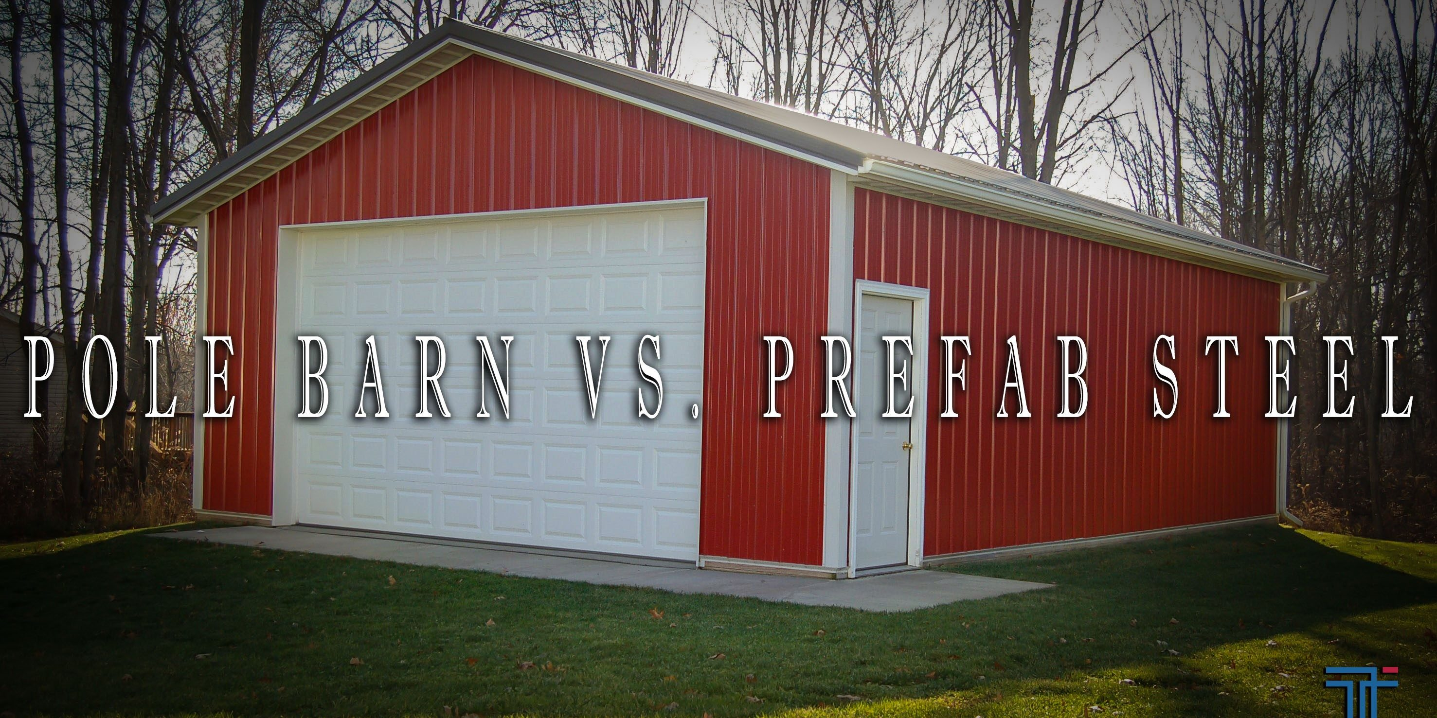 Barn Metal Why Pre Engineered Steel Buildings Are A Better Option Than Pole Barns