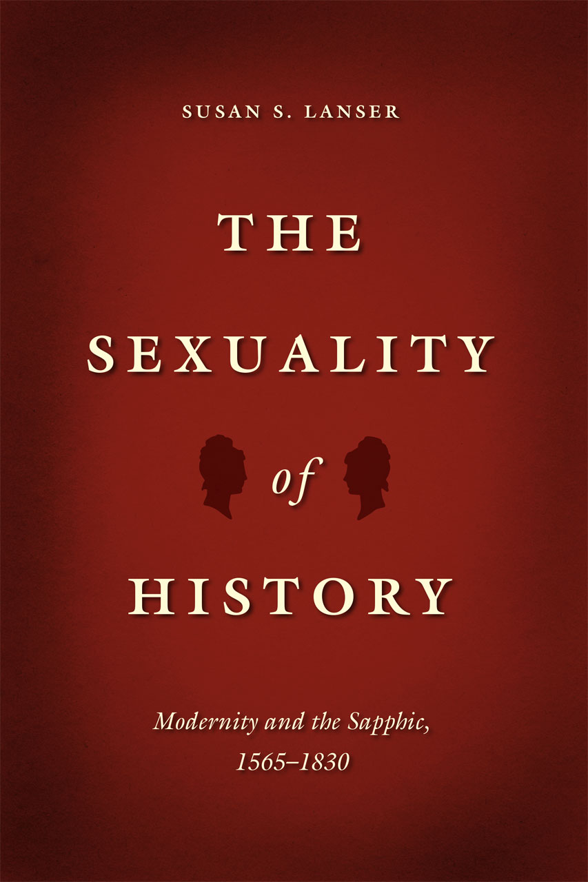 O History S The Sexuality Of History Modernity And The Sapphic 1565 1830 Lanser