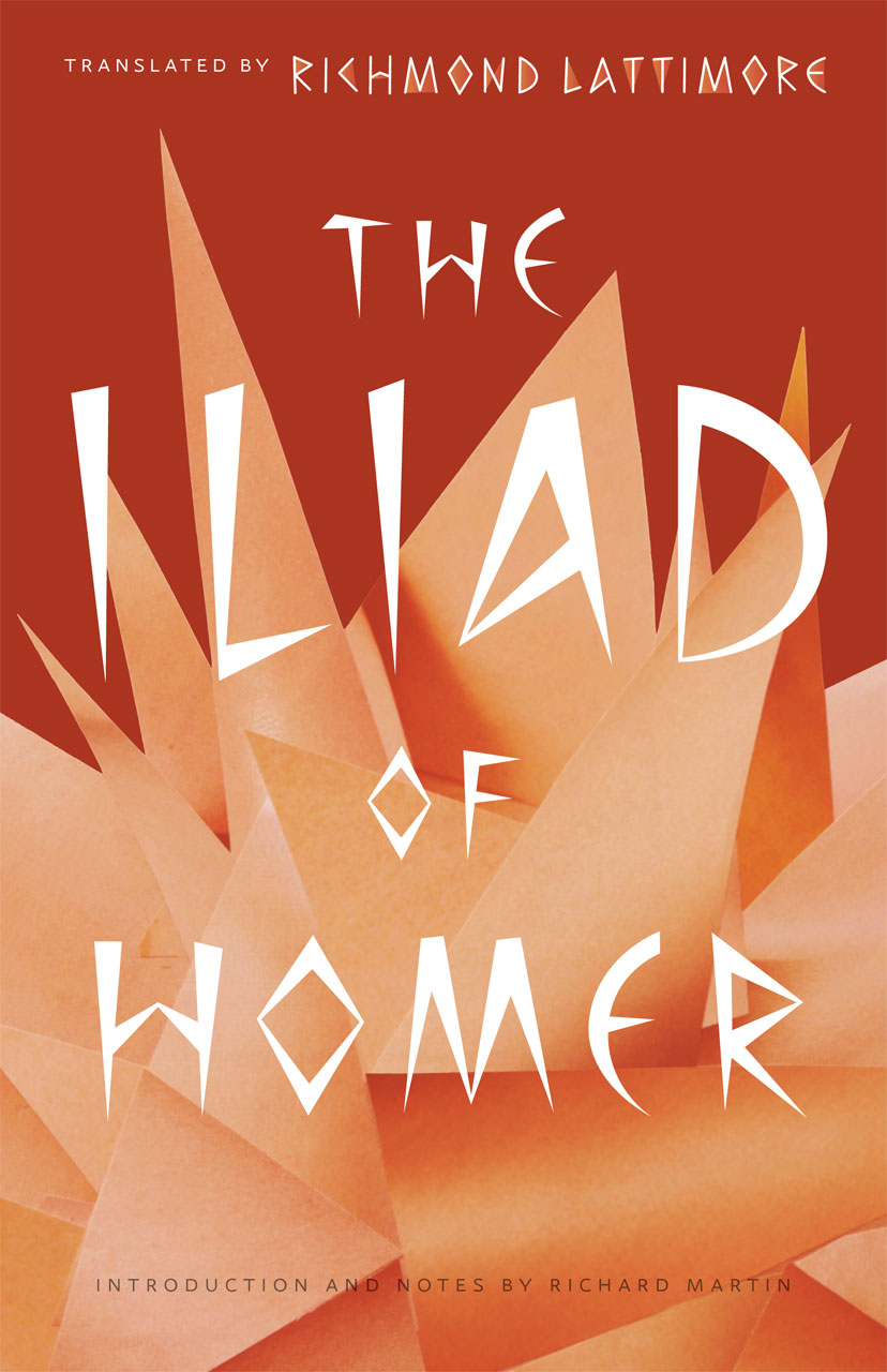Iliad Homer The Iliad Of Homer Homer Lattimore Martin