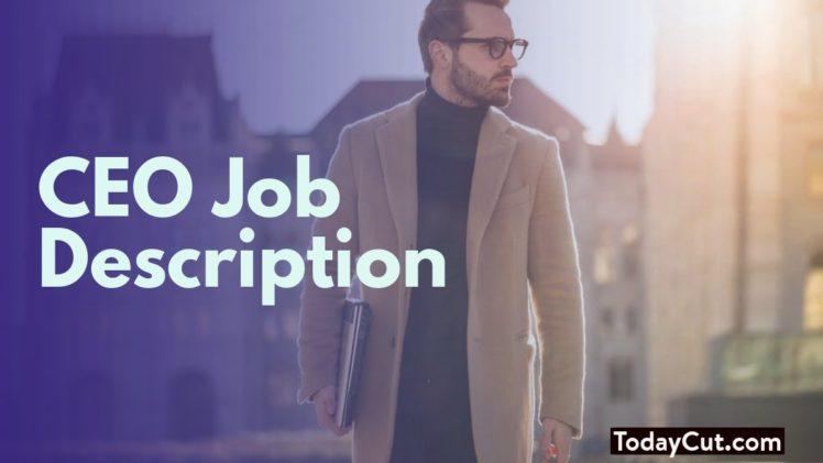 CEO Job Description, CEO Duties  Responsibilities, CEO Salary