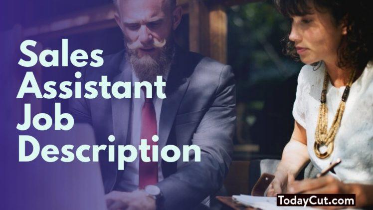 Sales Assistant Job Description Sample, Duties, Salary