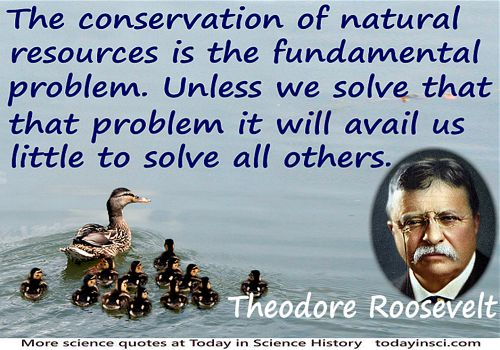 Teddy Roosevelt Quotes Wallpaper Theodore Roosevelt Conservation Of Natural Resources Is