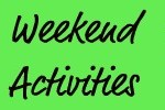 Weekend Activities – April 13-15