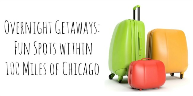 Overnight Getaways Fun Spots within 100 Miles of Chicago