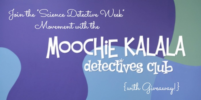 """Join the """"Science Detective Week"""" Movement with Moochie Kalala {Giveaway}"""