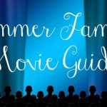 Summer Family Movie Guide 2015