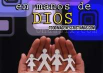 Imágenes Cristianas: Mi familia está en manos de DIOS