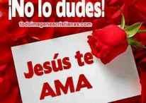 Imágenes cristianas: Jesús te ama, no lo dudes