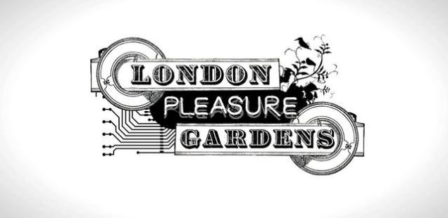 London Pleasure Gardens - Opening Weekend!