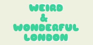 weirdandwonderfullondon
