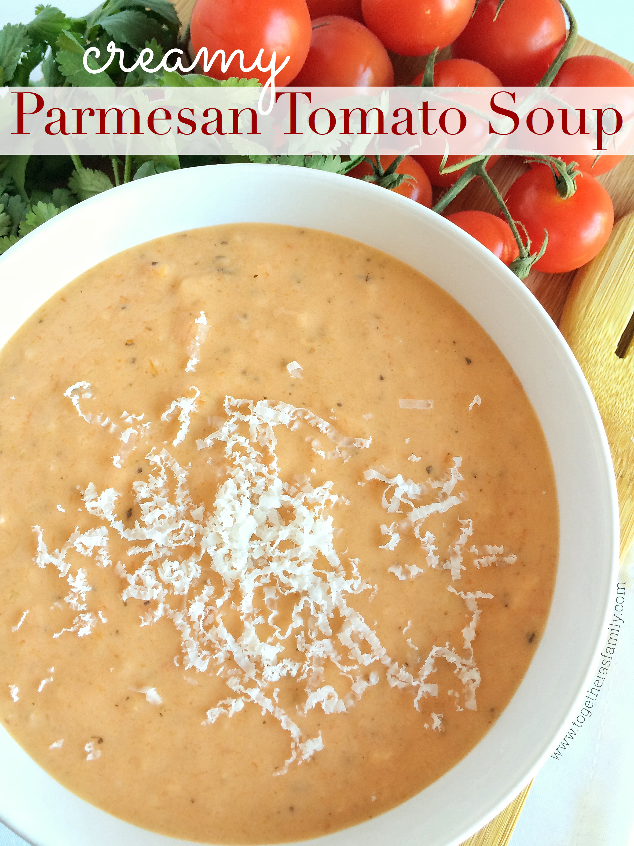 slow cooker} CREAMY PARMESAN TOMATO SOUP | www.togetherasfamily.com