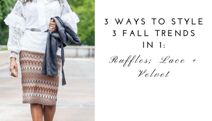 Fall Style: Ruffles; Lace & Velvet
