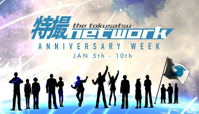 The Tokusatsu Network Celebrates 1st Anniversary