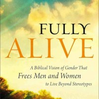 Fully Alive: A Biblical Vision of Submission in Marriage