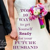 Top 10 Ways to Get Ready for Your Future Husband
