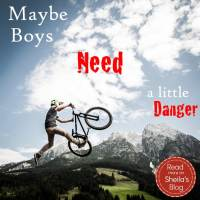Maybe Boys Need a Little Danger