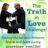 The Truth In Love: Finding the Balance During Marriage Conflict