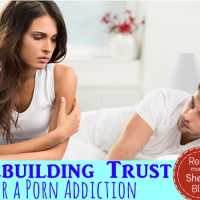 Rebuilding Trust After a Porn Addiction