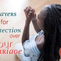 8 Prayers For Protection Over Your Marriage