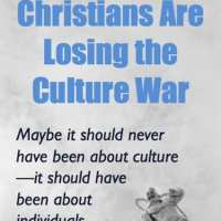 Why Christians are Losing the Culture War