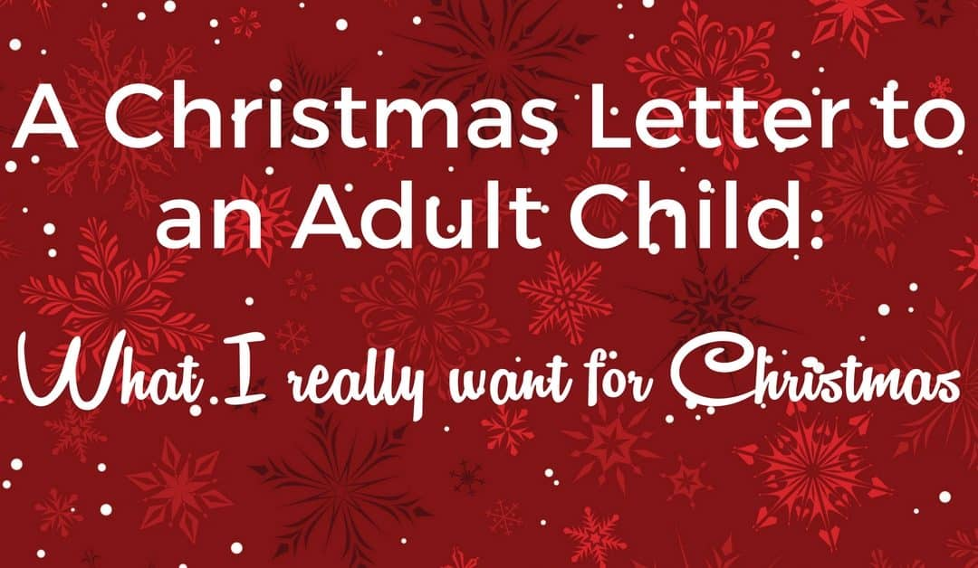 Christmas Letter to an Adult Child To Love, Honor and Vacuum - child letter