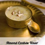 Almond Cashew Kheer Recipe Plus Its Birthday Giveaway Time!