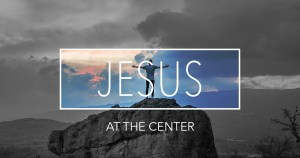 Jesus at the center