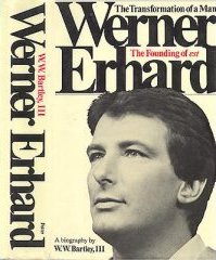 Werner Erhard The Transformation of a Man: The Founding of EST