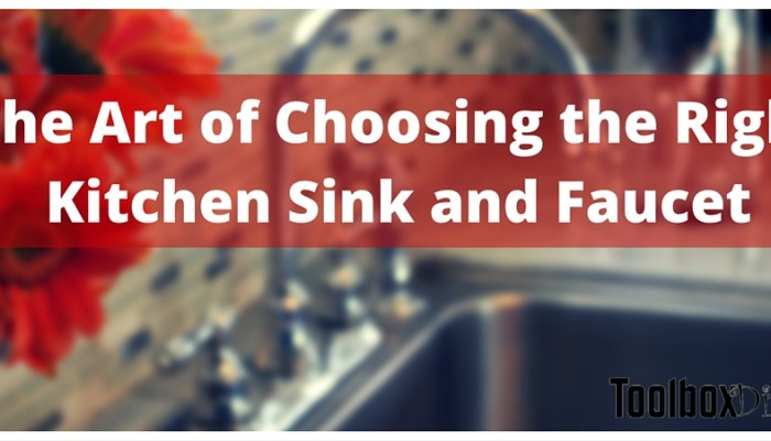 The Art of Choosing the Right Kitchen Sink and Faucet