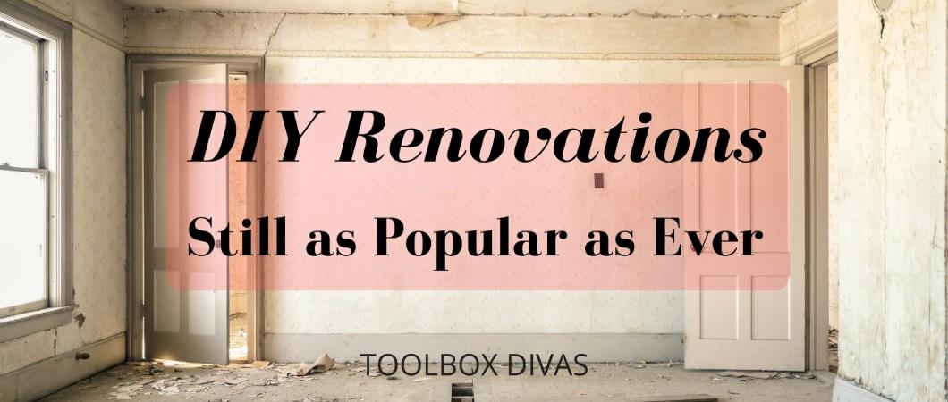 DIY Renovations Still as Popular as Ever