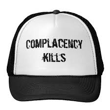 Complacency…Still at Large