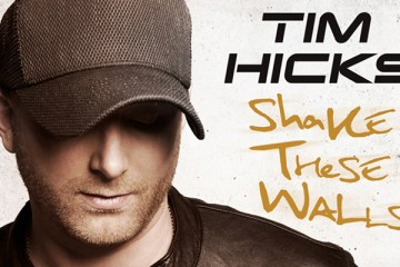 tim-hicks-new-album-shake-these-walls