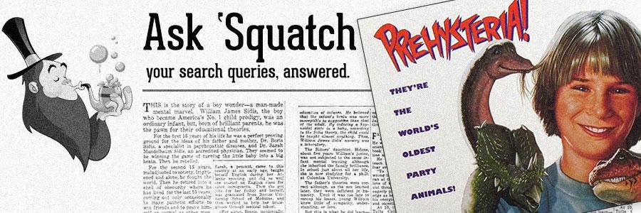 Ask 'Squatch: Prehysteria!