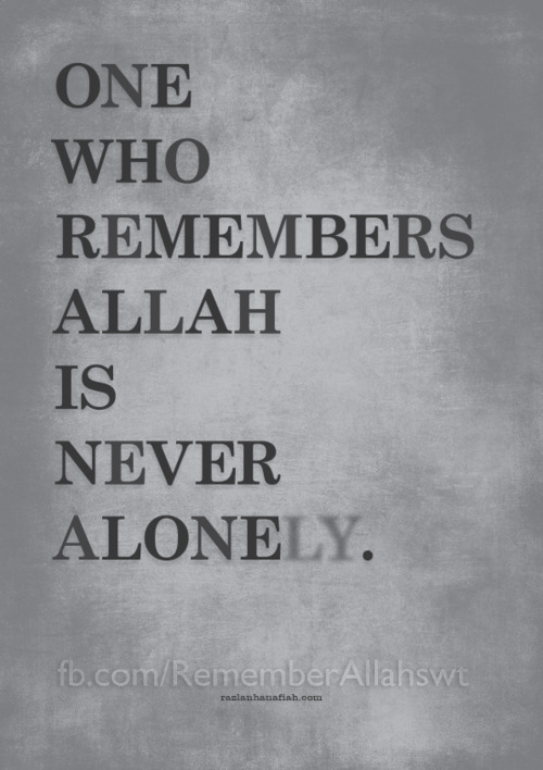Get Well Soon Wallpapers With Quotes One Who Remembers Allah Is Never Alone Top Beautiful